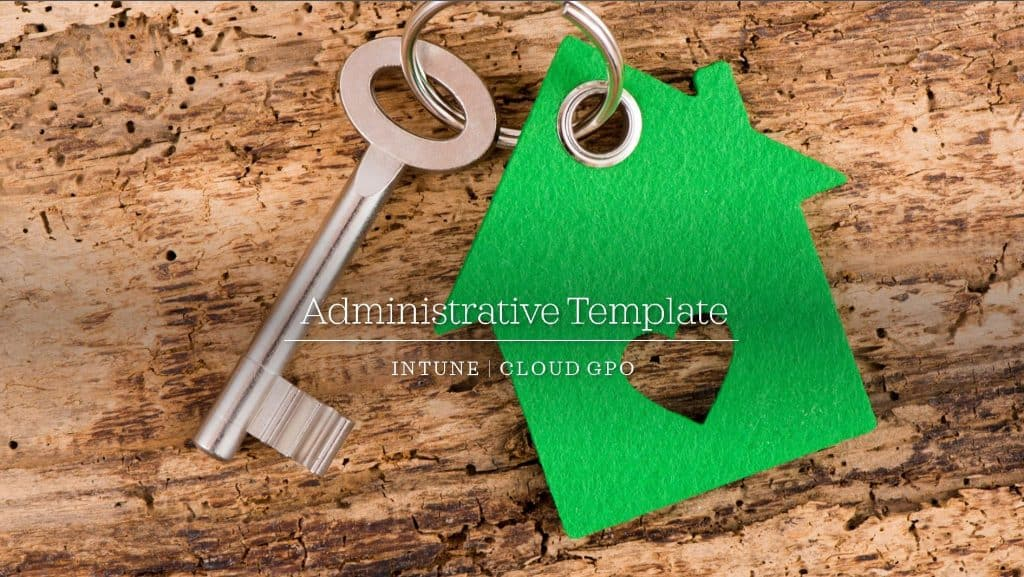 Intune Administrative Template for Cloud GPO