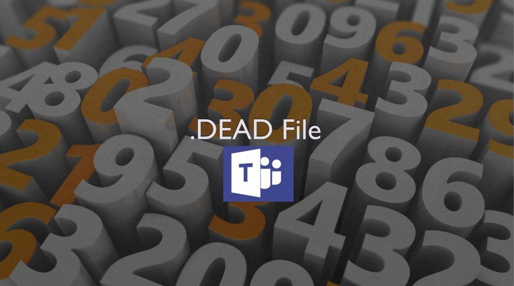 Dead Files Microsoft Teams