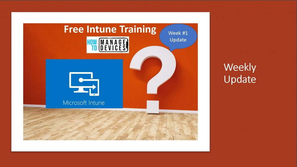 Free Intune Course - Weekly Update Free Intune Training