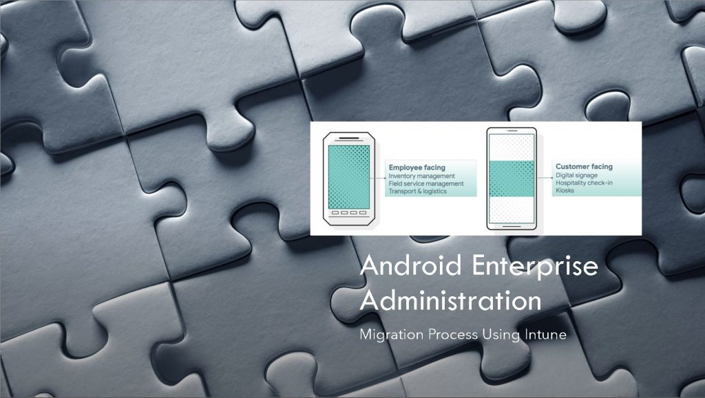 Android Enterprise Administration Migration