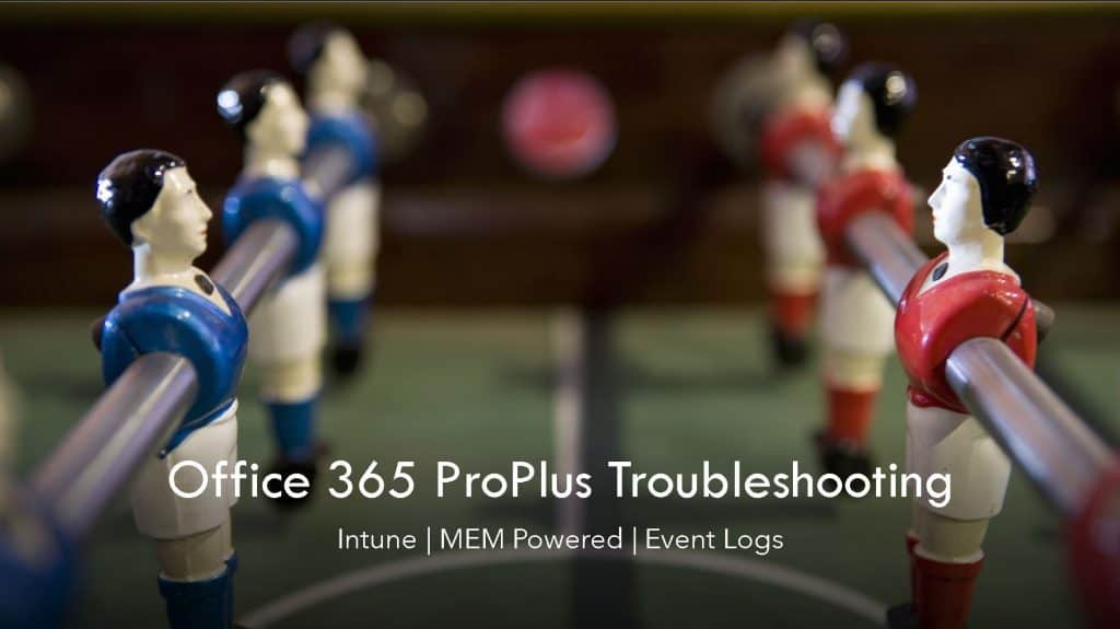 Microsoft Office 365 ProPlus Deployment Using Intune Troubleshooting Tips