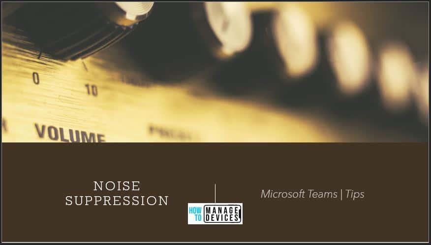 Noise Suppression Microsoft Teams