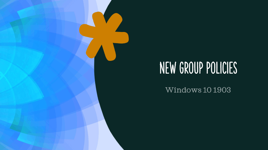 What's New Group Policy Settings Available in Different Versions of Windows 10