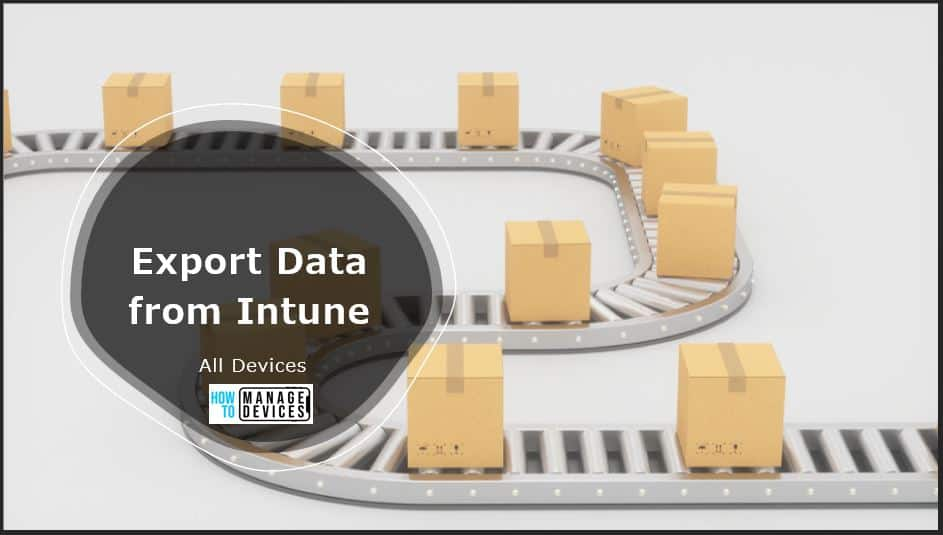 Export All Devices Data from Intune