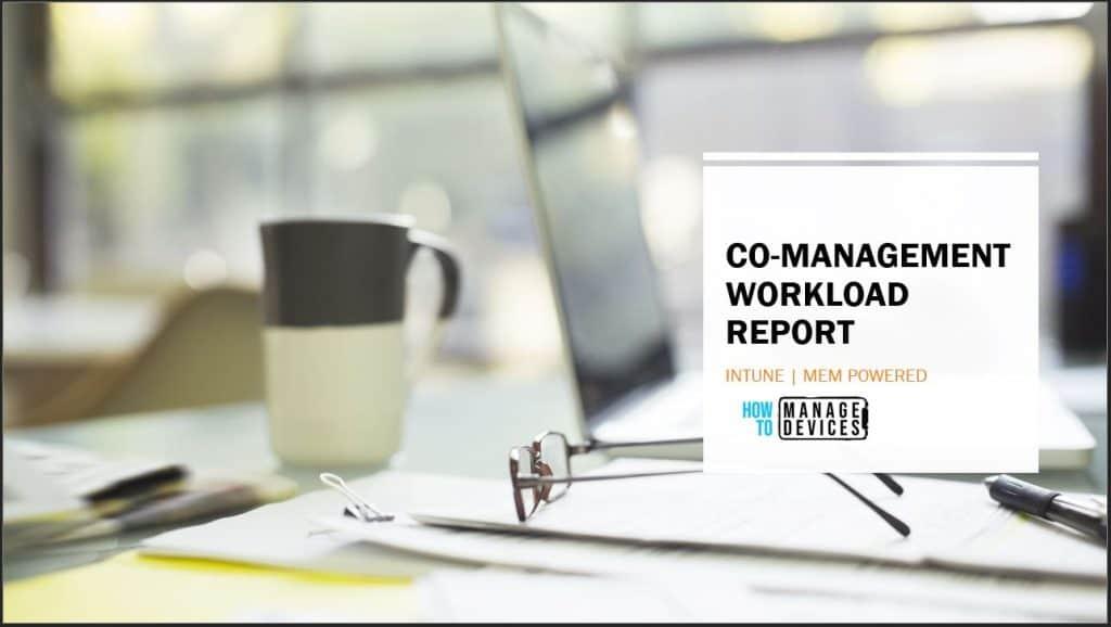 Intune Co-Management Workloads Report