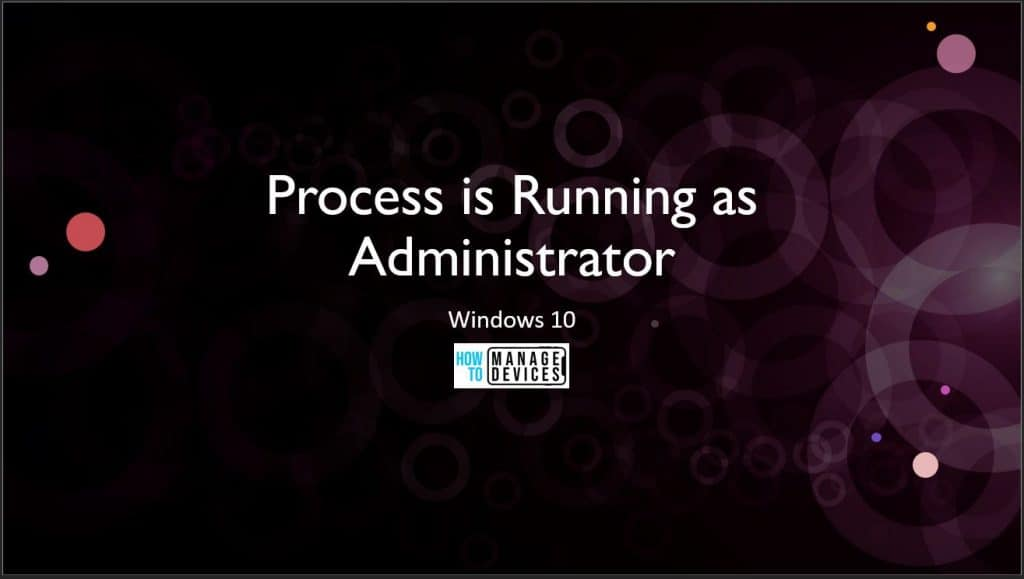 Process is Running as Admin Windows 10
