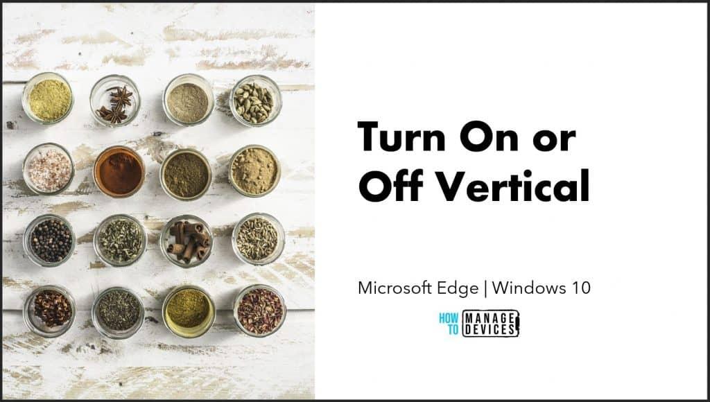 Turn on vertical Tab Option in Edge