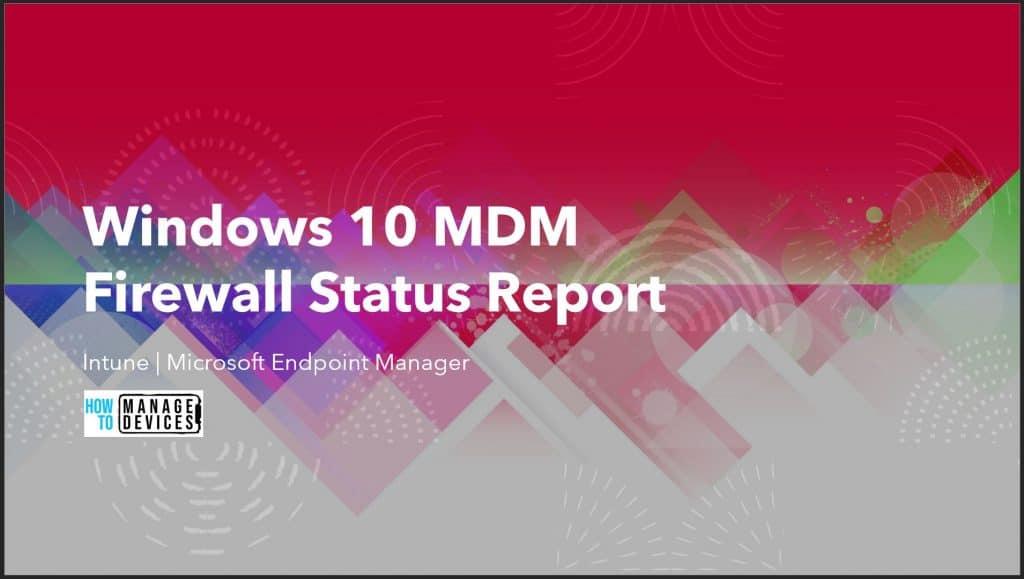 Windows 10 MDM Firewall Status Report Intune