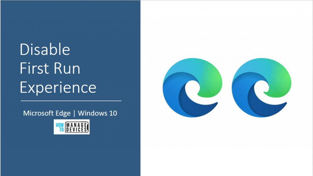 Disable First Run Experience in Microsoft Edge Chromium