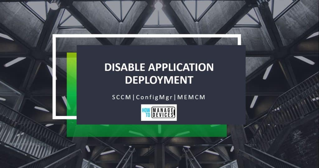 How to Disable SCCM Application Deployment