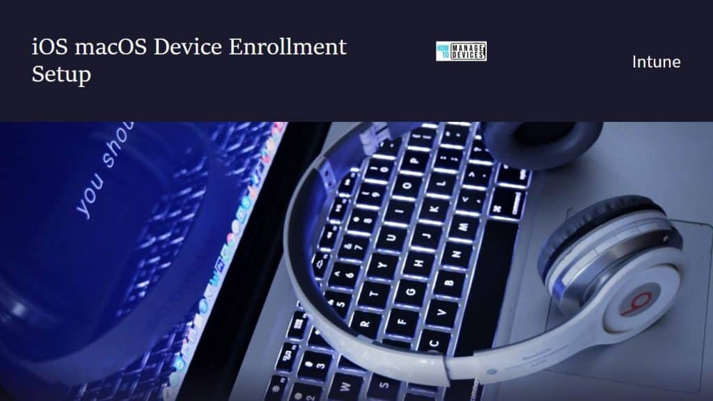 Intune Enrollment for iOS macOS Devices