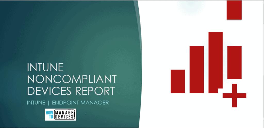 Intune Noncompliant Devices Report