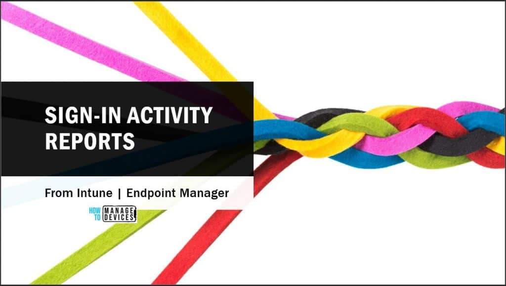 Sign-in Activity Reports in Intune portal