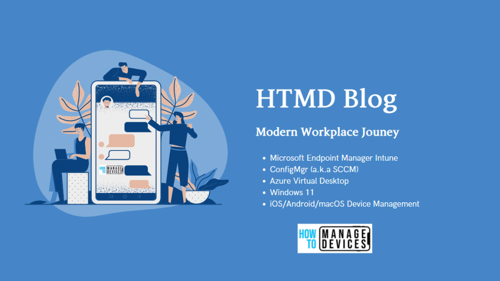 Welcome to How to Manage Devices (a.k.a HTMD) Blog 1
